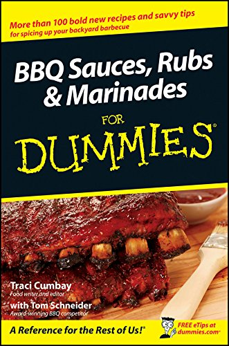 BBQ Sauces, Rubs and Marinades For Dummies (English Edition)