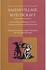 Salem-Village Witchcraft: A Documentary Record of Local Conflict in Colonial New England Kindle Edition