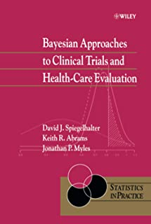 Bayesian Approaches to Clinical Trials and Health-Care Evaluation