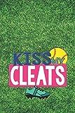 Kiss My Cleats: Softball Journal, Blank Lined Motivational Notebook For Girls