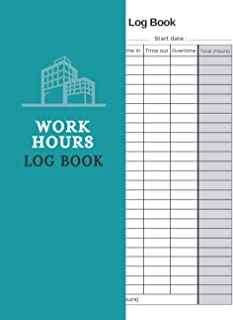 "Work Hours Log Book: The large Size 8.5""x11"" Perfect for any Employee Work Hours and Overtime Recording, 100 Blank Timeshe..."