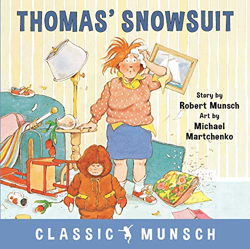 Thomas' Snowsuit (Classic Munsch) by [Robert Munsch, Michael Martchenko]
