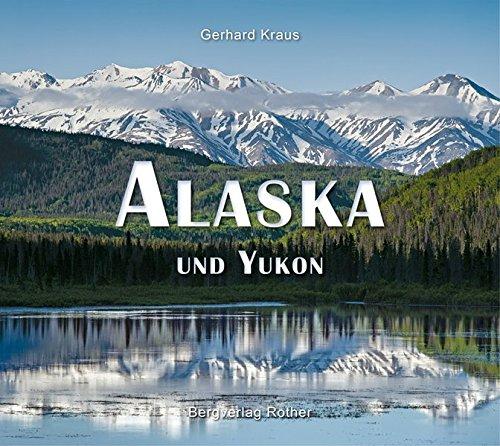 Alaska und Yukon (Bildband)