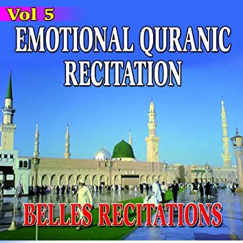 Emotional Quranic Recitation - Quran - Coran - Récitation Coranique (Vol. 5)