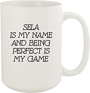 Sela Is My Name And Being Perfect Is My Game - 15oz Coffee Mug, White