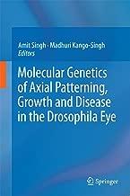 Molecular Genetics of Axial Patterning, Growth and Disease in the Drosophila Eye