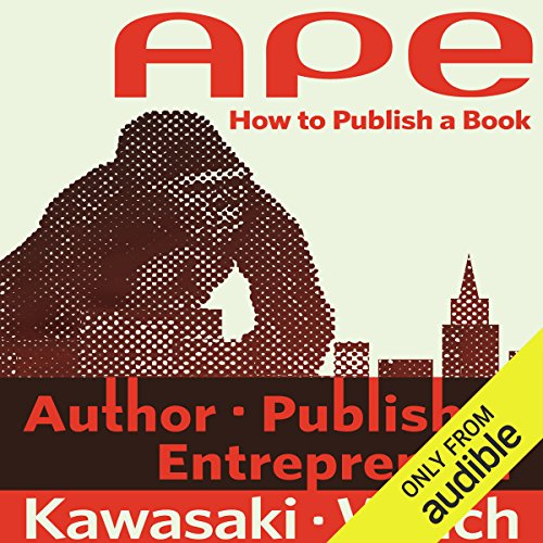 Couverture de APE: Author, Publisher, Entrepreneur - How to Publish a Book