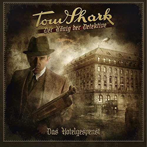 Das Hotelgespenst (Tom Shark - Der König der Detektive 1) Titelbild