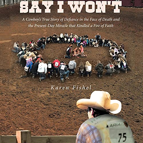 Say I Won't Audiobook By Karen Fishel cover art
