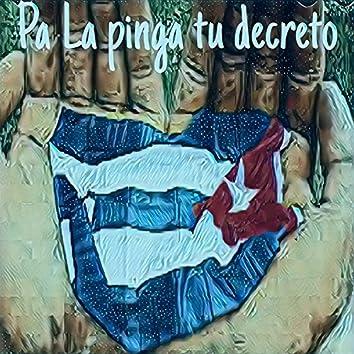 Pa La Pinga Tu Decreto