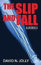 The Slip and Fall: Handbook