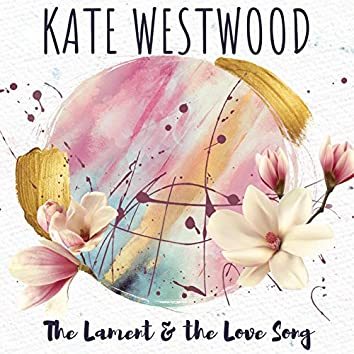 The Lament & The Love Song
