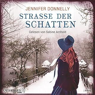 Straße der Schatten                   Autor:                                                                                                                                 Jennifer Donnelly                               Sprecher:                                                                                                                                 Sabine Arnhold                      Spieldauer: 16 Std. und 16 Min.     820 Bewertungen     Gesamt 4,4