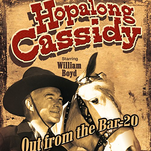Hopalong Cassidy: Out from the Bar 20 audiobook cover art