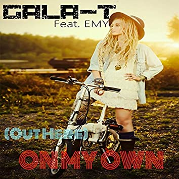 (Out Here) On My Own [feat. Emy]