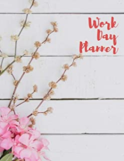Work Day Planner: Daily Planner, Organizer Journal Schedule Task and Keep Tracker of Your Activities 150 Pages 8.5x11 Inch