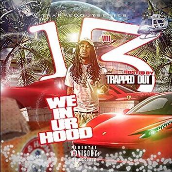 We in Ur Hood 13