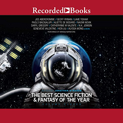 The Best Science Fiction and Fantasy of the Year, Volume 11                   Written by:                                                                                                                                 Jonathan Strahan - editor                               Narrated by:                                                                                                                                 Mimi Chang,                                                                                        Kathlieen Gati,                                                                                        Thom Rivera,                   and others                 Length: 23 hrs and 50 mins     1 rating     Overall 3.0