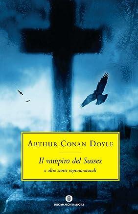 Il vampiro del Sussex: e altre storie soprannaturali (Oscar scrittori moderni Vol. 2019)