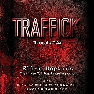 Traffick                   Auteur(s):                                                                                                                                 Ellen Hopkins                               Narrateur(s):                                                                                                                                 Julia Whelan,                                                                                        Madeleine Maby,                                                                                        Rebekkah Ross,                   Autres                 Durée: 8 h et 20 min     2 évaluations     Au global 5,0