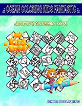 Ocean Coloring Kids Fantastic: 55 Activity Flounder, Coral, Telescope, Stingray, Squid, Puffer Fish, Sea Urchin, Bell For Boys Image Quiz Words Activity And Coloring Book