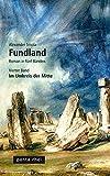 FUNDLAND: Vierter Band: Im Umkreis der Mitte