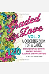 Shaded with Love Volume 2: A Coloring Book for a Cause Paperback