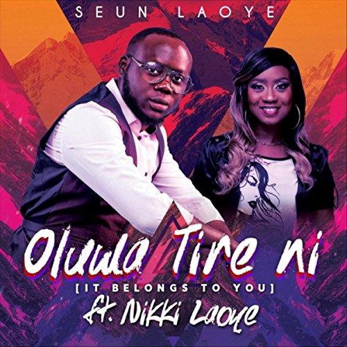 Oluwa Tire Ni (feat. Nikki Laoye)