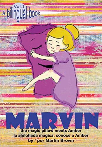 Marvin the magic pillow: the magic pillow meets Amber / la almohada mágica conece a Amber (English Edition)