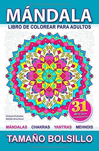 Mándala: Libro de colorear para adultos para aliviar el estrés con mándalas, chakras, yantras y mehndi diseños. Tamaño bolsillo. (Libros de bolsillo)