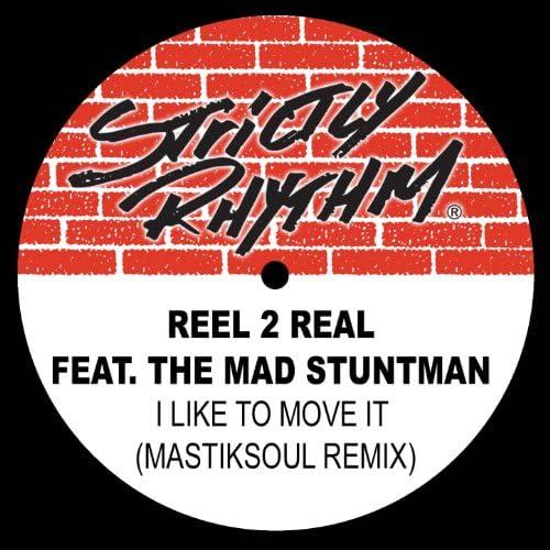 Reel 2 Real Feat. The Mad Stuntman feat. The Mad Stuntman