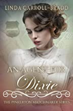 An Agent for Dixie (The Pinkerton Matchmaker series Book 73)