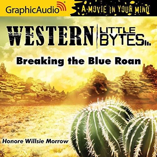 Couverture de Breaking the Blue Roan [Dramatized Adaptation]