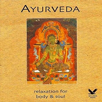 Ayurveda: Relaxation for Body & Soul