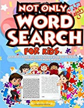 Not Only Word Search For Kids Ages 4-8: Activity Book With 100 Puzzles Divided Into Sudoku,Word Match,Mazes ,Connect Dots And Activity Pages For Clever Kids
