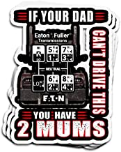 ViralTee 3 PCs Stickers Eaton Fuller Transmission If Your Dad Can't Drive This You Have Two Mums 4 × 3 Inch Die-Cut Decals