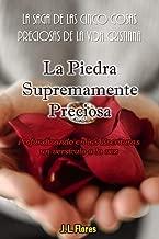 La Piedra Supremamente Preciosa (La Saga de las Cinco Cosas Preciosas de la Vida Cristiana nº 5) (Spanish Edition)