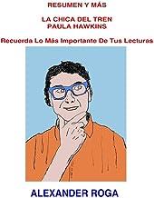RESUMEN Y MÁS LA CHICA DEL TREN PAULA HAWKINS: Recuerda Lo Más Importante De Tus Lecturas (Spanish Edition)