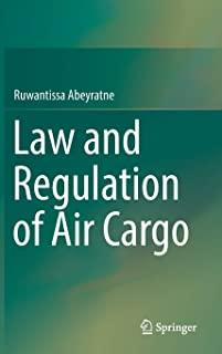 Law and Regulation of Air Cargo