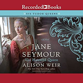 Jane Seymour     The Haunted Queen              Written by:                                                                                                                                 Alison Weir                               Narrated by:                                                                                                                                 Rosalyn Landor                      Length: 19 hrs and 53 mins     3 ratings     Overall 5.0