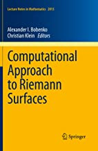 Computational Approach to Riemann Surfaces (Lecture Notes in Mathematics Book 2013)