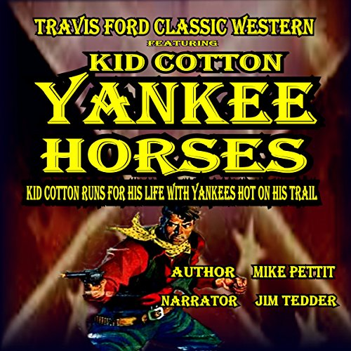 Yankee Horses: A Travis Ford Western Featuring Kid Cotton audiobook cover art