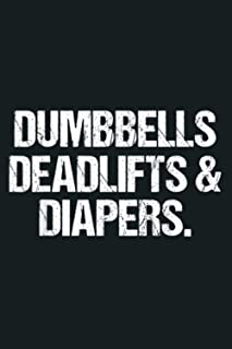 Dumbbells Deadlifts Diapers Gym Workout: Notebook Planner - 6x9 inch Daily Planner Journal, To Do List Notebook, Daily Org...