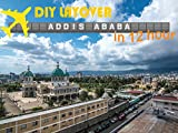 DIY Layover - Addis Ababa (ADD)