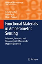 Functional Materials in Amperometric Sensing: Polymeric, Inorganic, and Nanocomposite Materials for Modified Electrodes (Monographs in Electrochemistry)