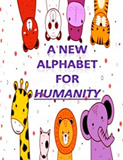 A New Alphabet For Humanity: Alphabet for humanity children's book , How to Drawing & Coloring Animals , Tracing and color...