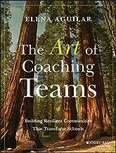 The Art of Coaching Teams: Building Resilient Communities that Transform Schools PDF