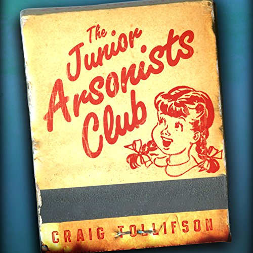 The Junior Arsonists Club audiobook cover art