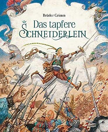 Das tapfere Schneiderlein (Unendliche Welten / Märchenklassiker neu illustriert)