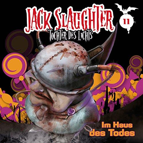 Im Haus des Todes (Jack Slaughter - Tochter des Lichts 11) Titelbild